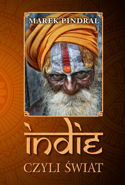 okładka Indie czyli świat, Książka | Marek Pindral