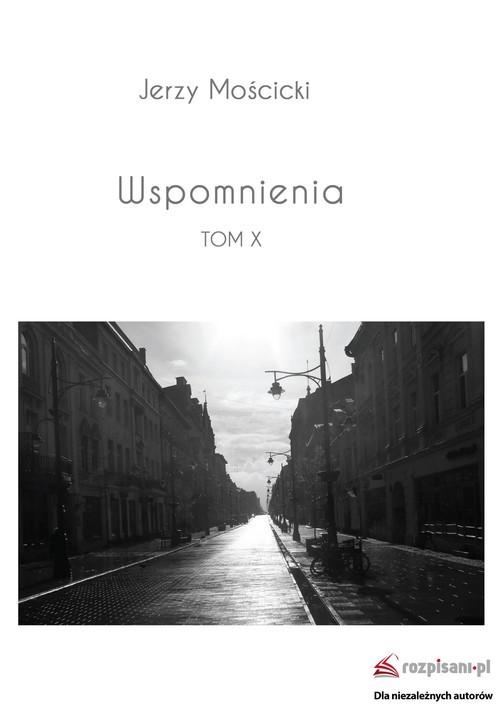 okładka Wspomnienia Tom X, Książka | Mościcki Jerzy