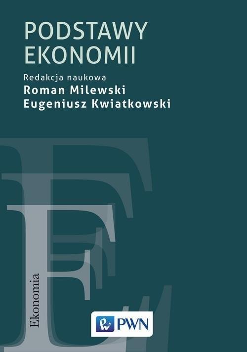 okładka Podstawy ekonomiiksiążka      Roman  Milewski, Eugeniusz Kwiatkowski