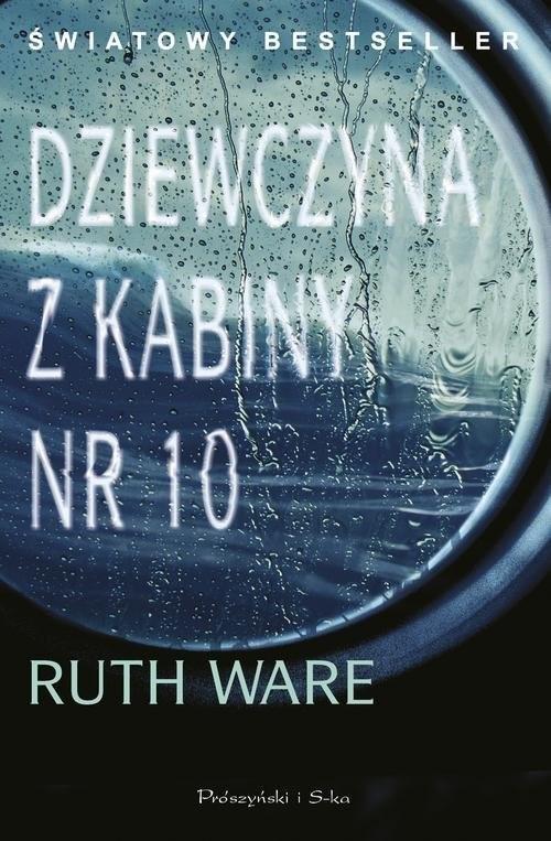 okładka Dziewczyna z kabiny nr 10, Książka   Ruth Ware