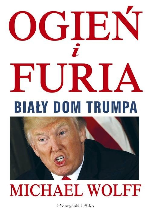 okładka Ogień i furia Biały Dom Trumpa. KsiążkaWolff Michael