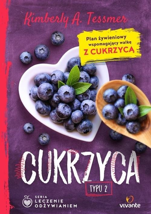 okładka Leczenie odżywianiem Cukrzyca typu 2, Książka | Tessmer Kimberly