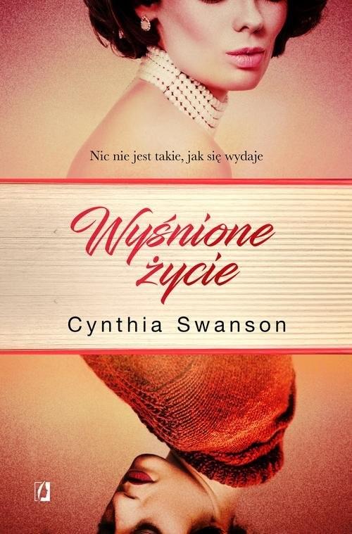 okładka Wyśnione życie, Książka | Cynthia Swanson