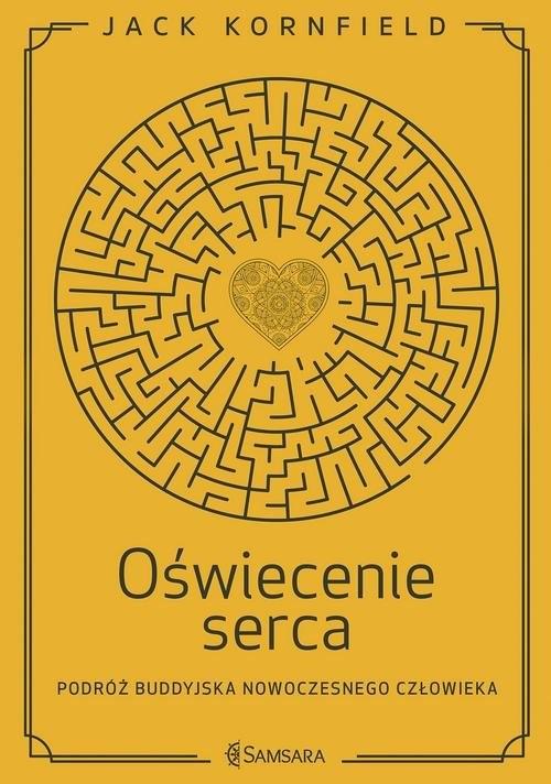 okładka Oświecenie serca Podróż buddyjska nowoczesnego człowieka, Książka | Kornfield Jack