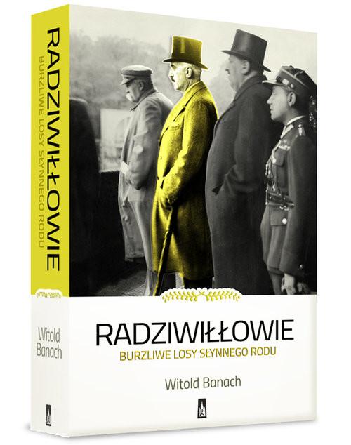okładka Radziwiłłowie Burzliwe losy słynnego rodu, Książka   Banach Witold
