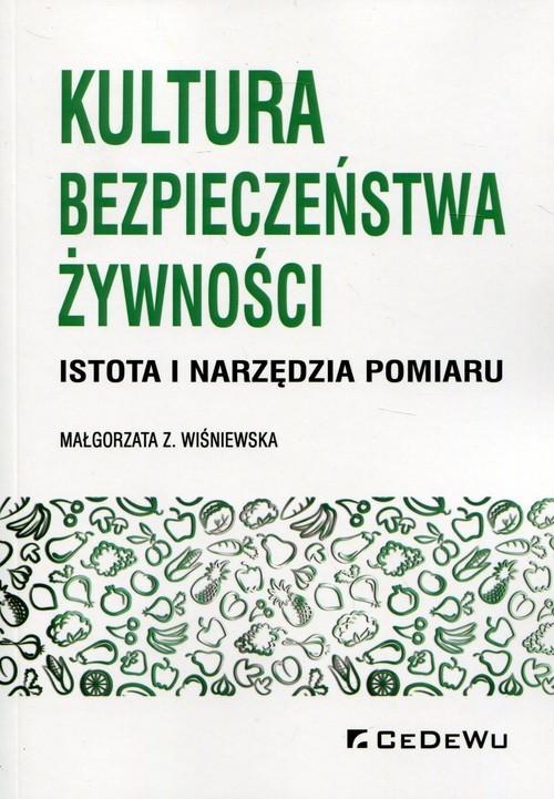 okładka Kultura bezpieczeństwa żywności Istota i narzędzia pomiaru, Książka | Małgorzata Z. Wiśniewska