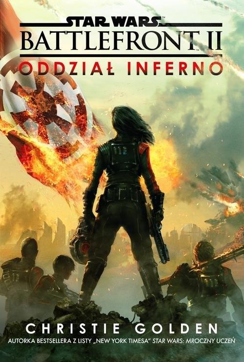 okładka Star Wars Battlefront 2 Oddział Inferno, Książka   Golden Christie