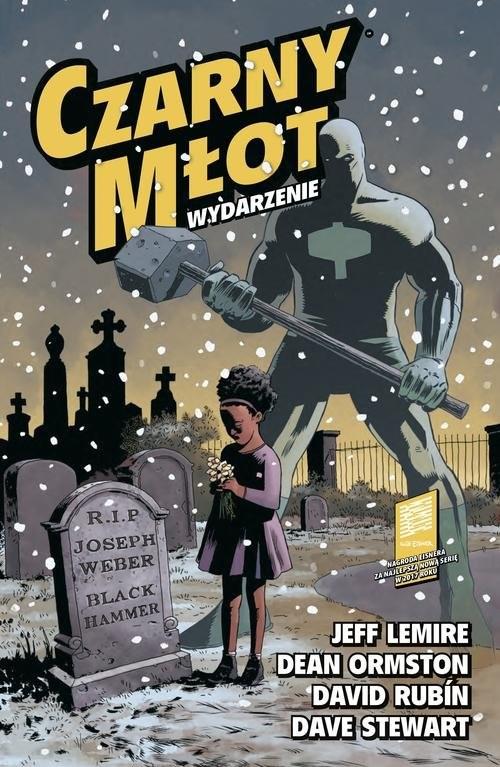 okładka Czarny Młot Tom 2 Wydarzenie, Książka   Jeff Lemire, Dean Ormston, David Rubín