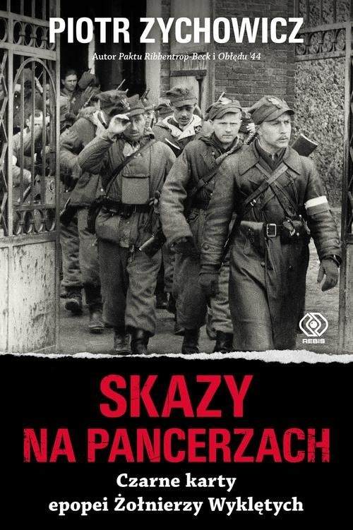 okładka Skazy na pancerzach Czarne karty epopei Żołnierzy Wyklętychksiążka      Zychowicz Piotr