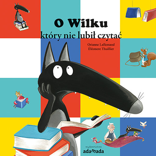 okładka O Wilku, który nie lubił czytać, Książka | Lallemand Orianne