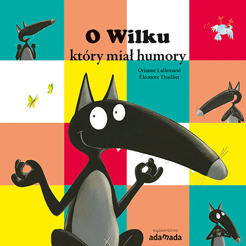 okładka O Wilku, który miał humoryksiążka      Lallemand Orianne
