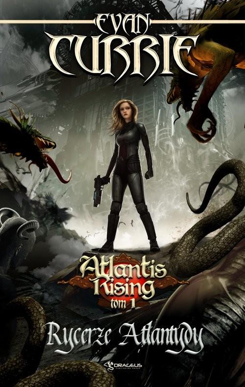 okładka Atlantis Rising Tom 1 Rycerze Atlantydy, Książka | Evan Currie