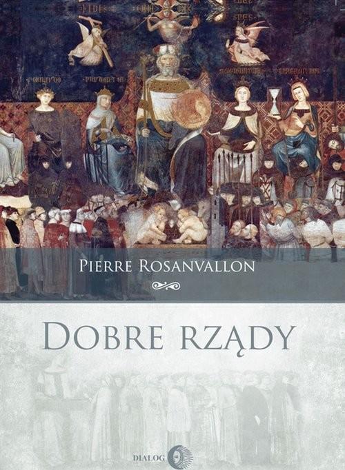 okładka Dobre rządy, Książka   Rosanvallon Pierre