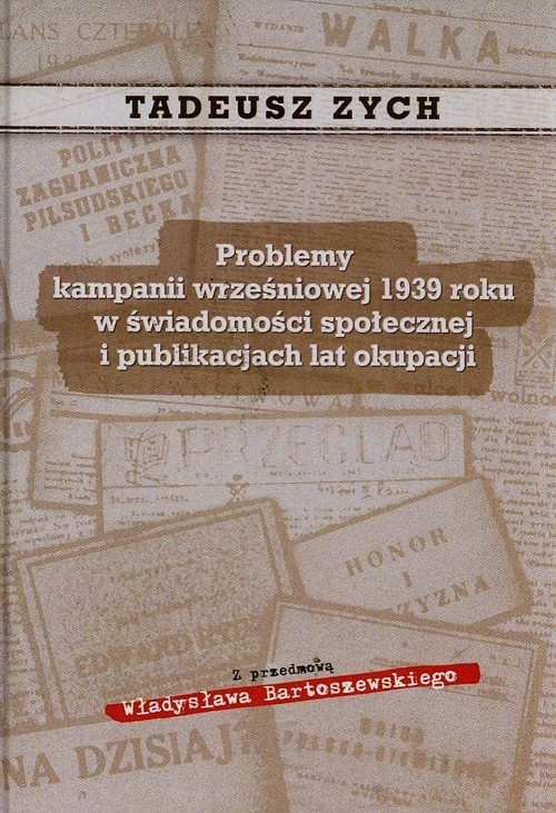 okładka Problemy kampanii wrześniowej 1939 roku w świadomości społecznej i publikacjach lat okupacji, Książka | Zych Tadeusz