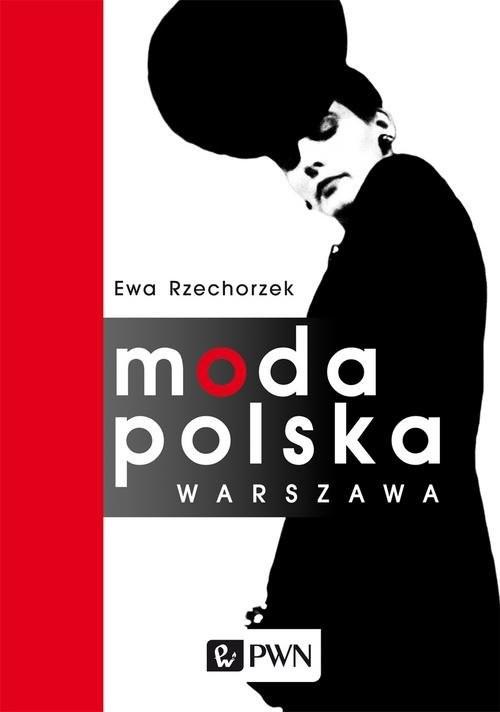 okładka Moda Polska Warszawa, Książka | Rzechorzek Ewa