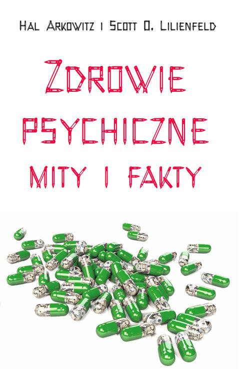 okładka Zdrowie psychiczne Mity i fakty, Książka | Hall Arkowitz, Scott O.  Lilienfeld
