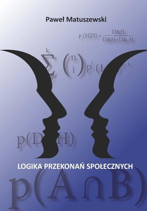 okładka Logika przekonań społecznych, Książka | Matuszewski Paweł