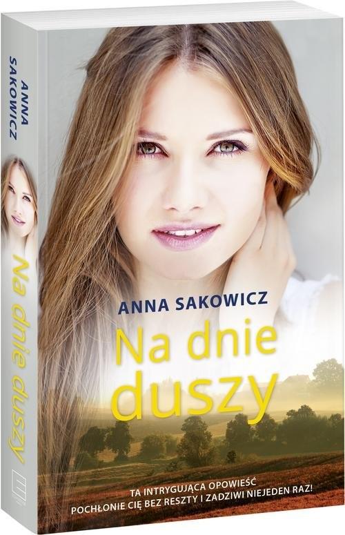 okładka Na dnie duszy, Książka | Sakowicz Anna
