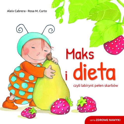okładka Maks i dieta czyli labirynt pełen skarbów, Książka | Cabrera Aleix, M. Curtado Rosa