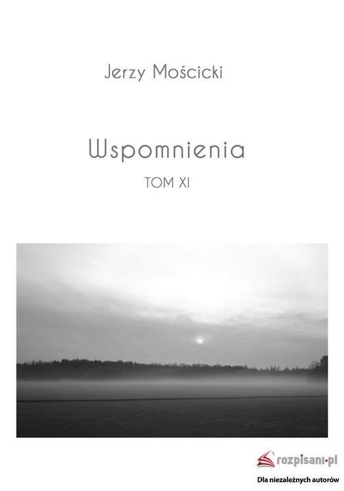 okładka Wspomnienia Tom XI, Książka | Mościcki Jerzy