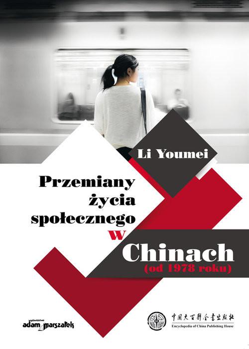 okładka Przemiany życia społecznego w Chinach (od 1978 roku), Książka | Youmei Li