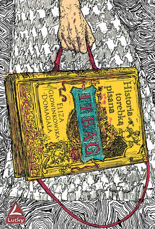 okładka It bag Historia torebką pisana, Książka | Głowinkowska-Domagała Eliza