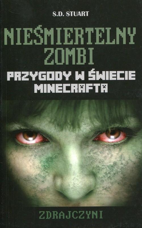 okładka Minecraft Nieśmiertelny zombi Zdrajczyni Przygody w świecie Minecraftaksiążka      Stuart S.D.