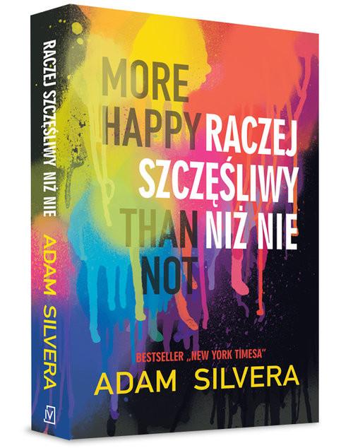 okładka More Happy Than Not Raczej szczęśliwy niż nie, Książka | Adam Silvera