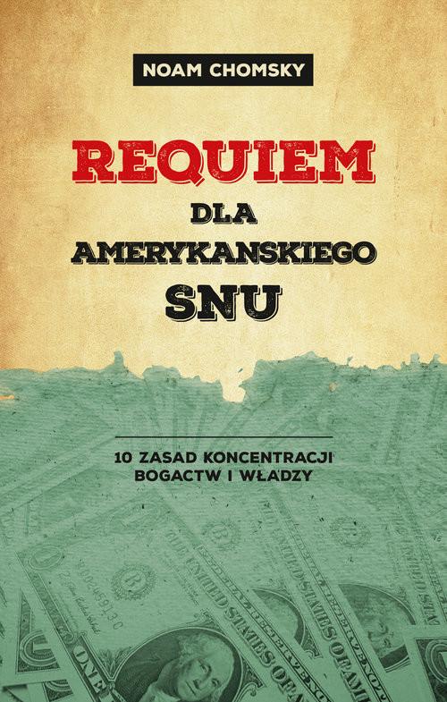 okładka Requiem dla amerykańskiego snu, Książka | Noam Chomsky