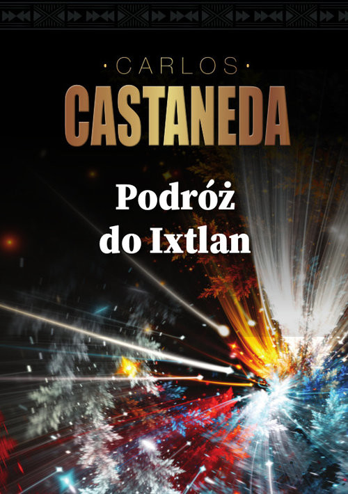 okładka Podróż do Ixtlan, Książka | Castaneda Carlos
