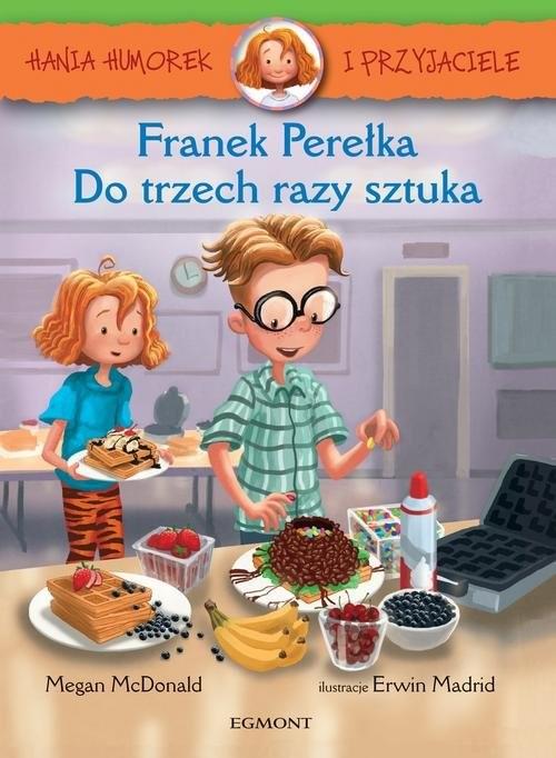 okładka Hania Humorek i przyjaciele Franek Perełka Do trzech razy sztukaksiążka      McDonald Megan