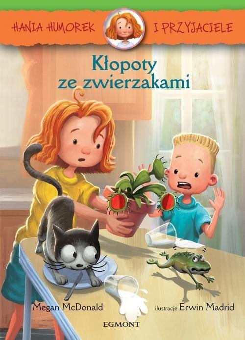 okładka Hania Humorek i przyjaciele Kłopoty ze zwierzakamiksiążka |  | McDonald Megan