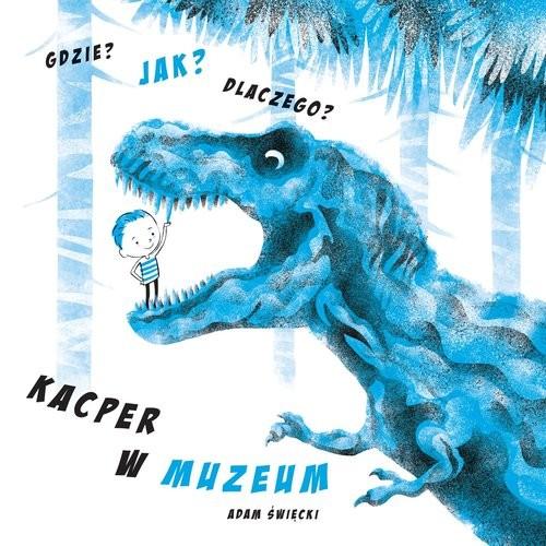 okładka Gdzie Jak Dlaczego Kacper w muzeum, Książka | Święcki Adam