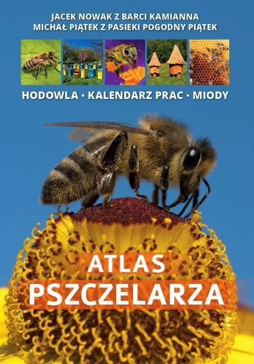 okładka Atlas pszczelarza, Książka | Jacek Nowak, Michał Piątek