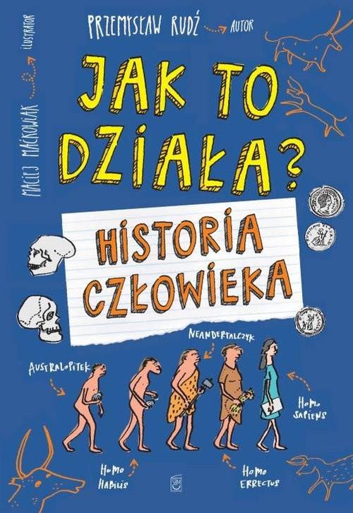 okładka Jak to działa Historia człowieka, Książka   Rudź Przemysław