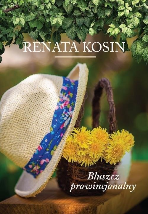 okładka Bluszcz prowincjonalnyksiążka |  | Kosin Renata