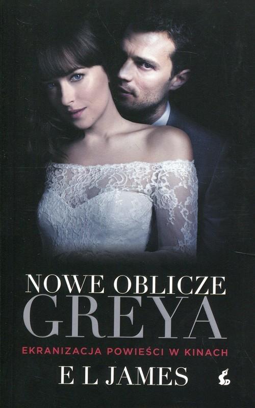 okładka Nowe oblicze Greya wydanie filmowe, Książka | E L james