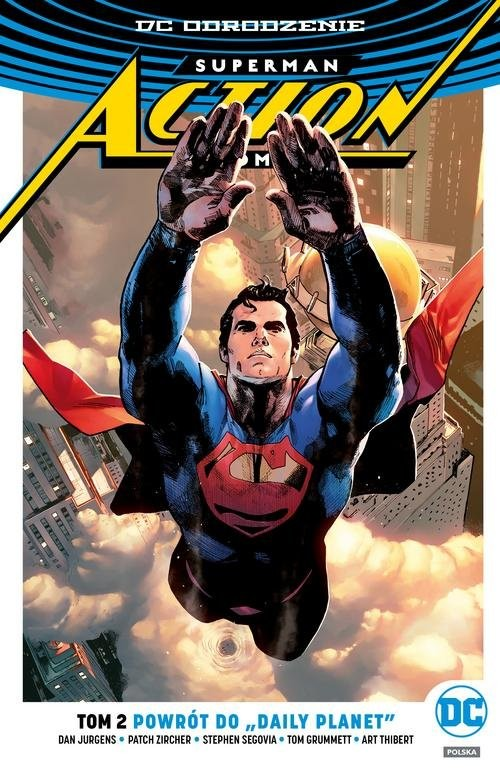okładka Superman Action Comics Powrót do Daily Planet Tom 2, Książka | Dan Jurgens, Patch Zircher, Stephen Segovia, praca zbiorowa