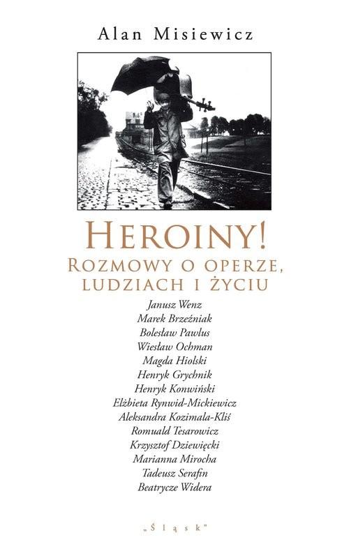 okładka Heroiny! Rozmowy o operze, ludziach i życiu, Książka | Misiewicz Alan