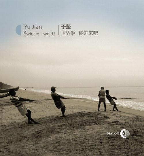 okładka Świecie wejdź, Książka   Yu Jian
