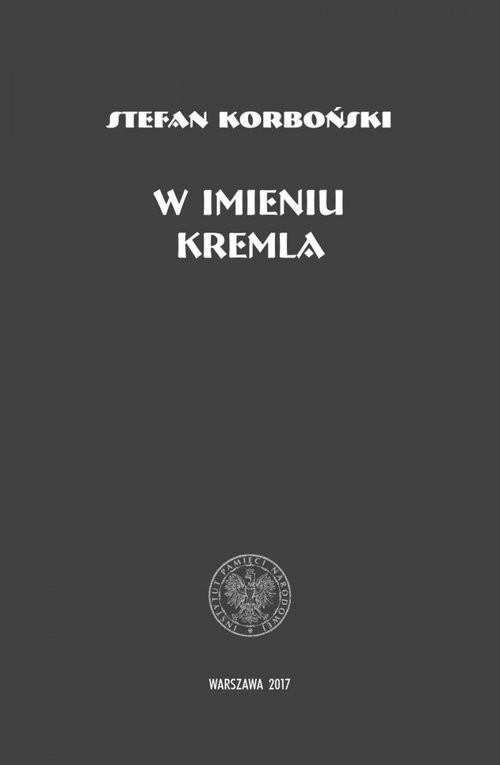 okładka W imieniu Kremla, Książka | Korboński Stefan