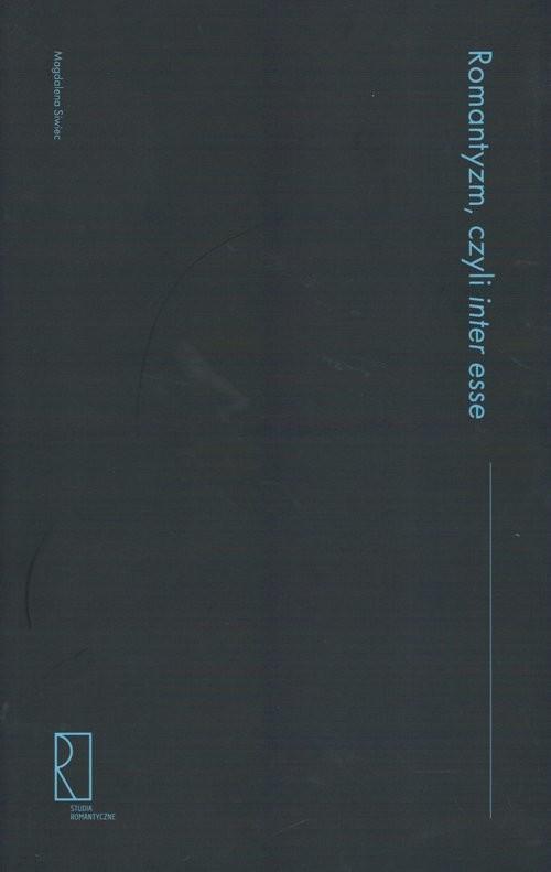 okładka Romantyzm czyli inter esse, Książka   Siwiec Magdalena