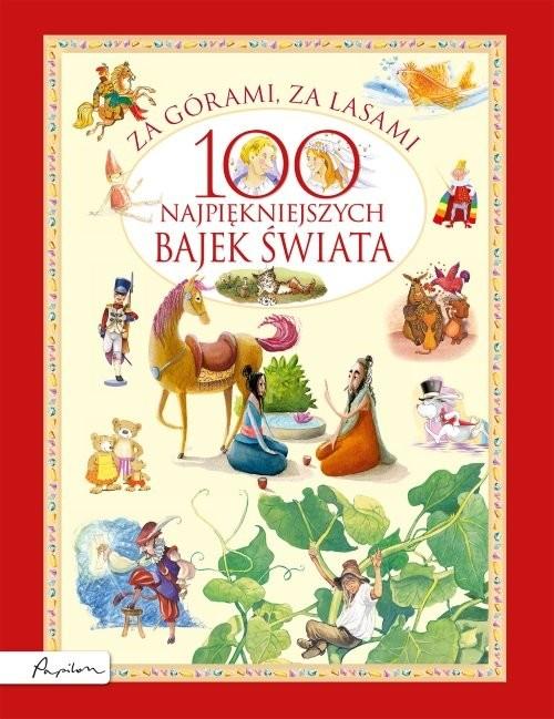 okładka Za górami za lasami. 100 najpiękniejszych bajek świata, Książka |