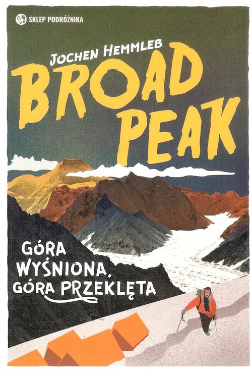 okładka Broad Peak Góra wyśniona, góra przeklęta, Książka   Hemmleb Jochen