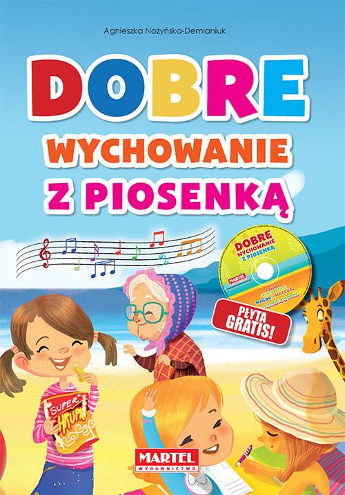 okładka Dobre wychowanie z piosenką + CDksiążka |  | Agnieszka Nożyńska-Demianiuk
