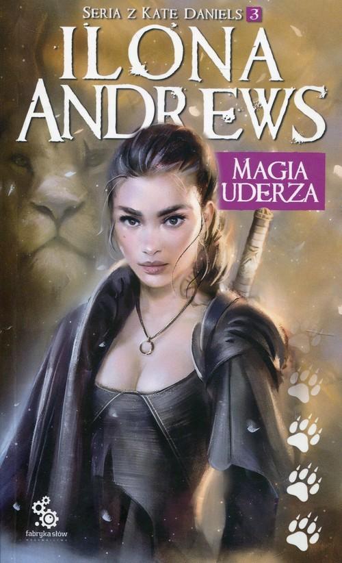 okładka Magia uderza Seria z Kate Daniels 3, Książka | Andrews Ilona