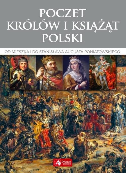 okładka Poczet królów i książąt Polski Od Mieszka I do Stanisława Augusta Poniatowskiego, Książka | Bąk Jolanta