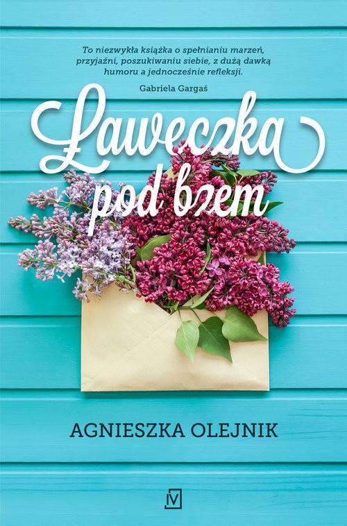 okładka Ławeczka pod bzem, Książka | Agnieszka Olejnik