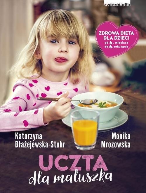 okładka Uczta dla maluszka, Książka | Katarzyna  Błażejewska-Stuhr, Monika  Mrozowska
