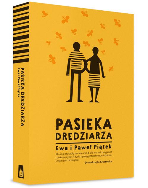 okładka Pasieka Dredziarza, Książka | Ewa Piątek, Paweł  Piątek